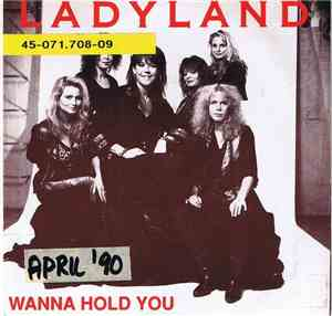 Ladyland - Wanna Hold You