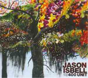 Jason Isbell And The 400 Unit - Jason Isbell And The 400 Unit