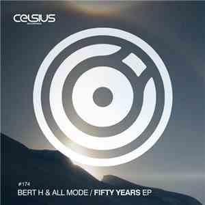 Bert H  All Mode - Fifty Years EP