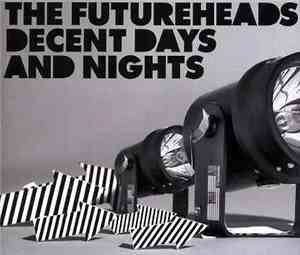 The Futureheads - Decent Days And Nights