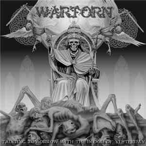 Wartorn - Tainting Tomorrow With The Blood Of Yesterday