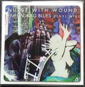 Nurse With Wound - Huffin Rag Blues Vinyl Mix