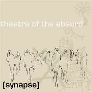 Theatre Of The Absurd - Synapse