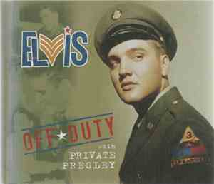 Elvis Presley - Off Duty With Private Presley
