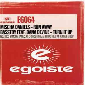 Mischa Daniels  Basstoy Feat. Dana Devine - Run Away  Turn It Up