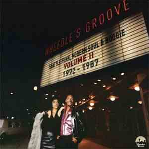 Various - Wheedles Groove Volume II: Seattle Funk, Modern Soul And Boogie 1 ...