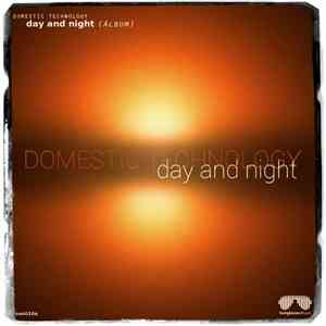 Domestic Technology - Day And Night
