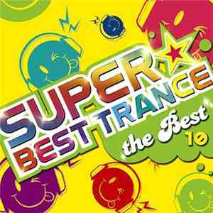 Various - Super Best Trance 10 ~The Best~