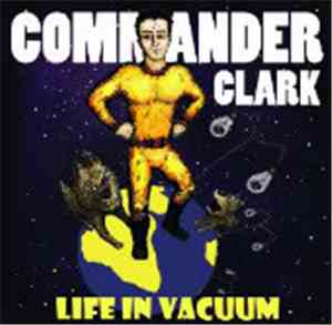 Life In Vacuum - Commander Clark
