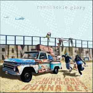 Ramshackle Glory - Who Are Your Friends Gonna Be?