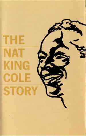 Nat King Cole - The Nat King Cole Story