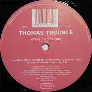 Thomas Trouble - Whos Your Daddy  Accelerate