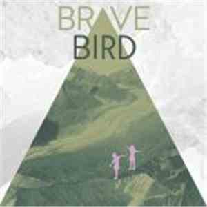 Brave Bird - Maybe You, No One Else Worth It