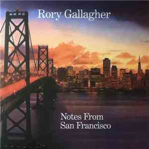 Rory Gallagher - Notes From San Francisco