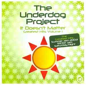 The Underdog Project - It Doesnt Matter (Greatest Hits Volume 1)
