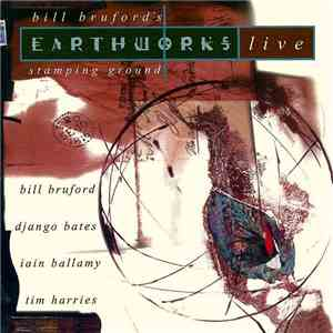 Bill Brufords Earthworks - Stamping Ground