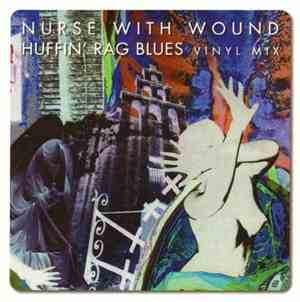 Nurse With Wound - Huffin Rag Blues