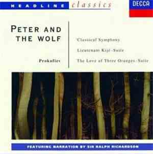 Sergei Prokofiev, The London Symphony Orchestra, Orchestre Du Conservatoire de Paris, The London Philharmonic Orchestra, Sir Malcolm Sargent, Sir Adrian Boult, Walter Weller - Peter and the Wolf  Classical Symphony  Lieutenant Kije - Suite  The Love for T