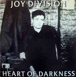 Joy Division - Heart Of Darkness