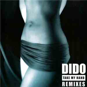 Dido - Take My Hand - The Remixes