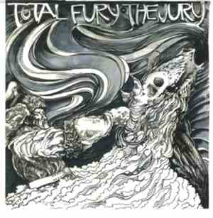 Total Fury  The Jury  - Total Fury  The Jury