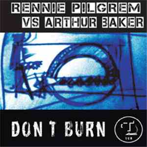 Rennie Pilgrem Vs. Arthur Baker - Don´t Burn