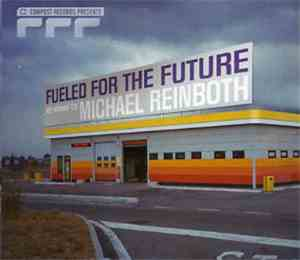 Michael Reinboth - Fueled For The Future - Volume 2