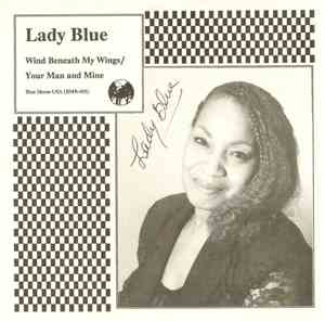 Lady Blue  - Wind Beneath My Wings  Your Man And Mine