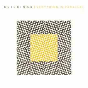 Buildings  - Everything In Parallel
