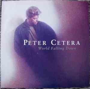 Peter Cetera - World Falling Down