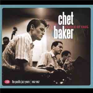 Chet Baker - Prince Of Cool: The Pacific Jazz Years | 1952-1957