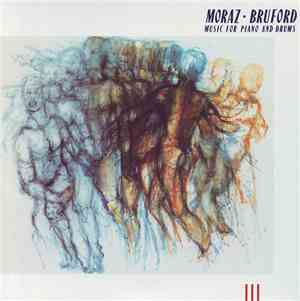 Moraz - Bruford - Music For Piano And Drums