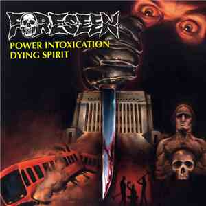 Foreseen - Power Intoxication ​ Dying Spirit