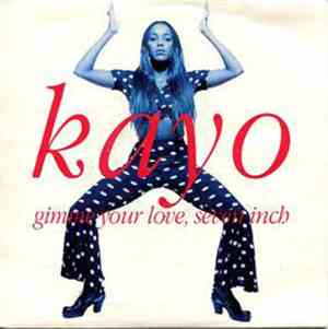 Kayo  - Gimme Your Love